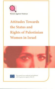 Attitudes Towards the status and rights of palestinian women in Israel